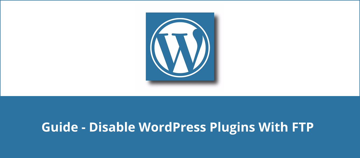 Disable WordPress Plugins Using FTP